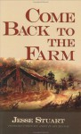Come Back to the Farm - Jesse Stuart, John H. Spurlock