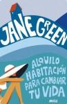 Alquilo habitación para cambiar tu vida (Spanish Edition) - Jane Green