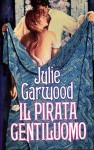 Il pirata gentiluomo - Julie Garwood