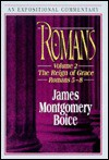 Romans: The Reign of Grace - James Montgomery Boice