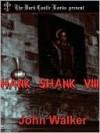 Hank Shank VIII - John Walker