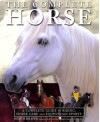 The Complete Horse: A Complete Guide of Riding, Horse Care and Equestrian Sport - Judith Draper, Books Carlton, Carlton Books
