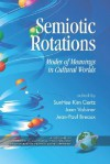 Semiotic Rotations: Modes of Meanings in Cultural Worlds (Hc) - SunHee Kim Kim Gertz, Jaan Valsiner