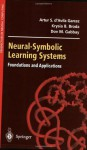 Neural-Symbolic Learning Systems: Foundations and Applications (Perspectives in Neural Computing) - Artur S. D'Avila Garcez, Krysia B. Broda, Dov M. Gabbay