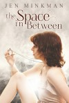 The Space In Between - Jen Minkman