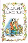 Mr. Toad Comes Home (The wind in the willows library) - Kenneth Grahame, Rene Cloke