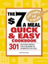 The $7 a Meal Quick and Easy Cookbook: 301 Delicious Meals You Can Make in 30 Minutes or Less - Susan Irby
