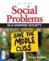 Social Problems in a Diverse Society Plus New Mysoclab with Etext -- Access Card Package - Diana Kendall