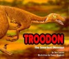 Troodon: The Smartest Dinosaur - Dino Don Lessem