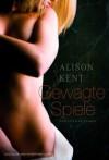 Gewagte Spiele (German Edition) - Alison Kent, Annette Hahn