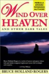 Wind over Heaven and Other Dark Tales - Bruce Holland Rogers