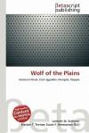 Wolf of the Plains - Lambert M. Surhone, Susan F. Marseken