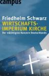 Wirtschaftsimperium Kirche - Der McHtigste Konzern Deutschlawirtschaftsimperium Kirche - Der McHtigste Konzern Deutschlands NDS - Friedhelm Schwarz