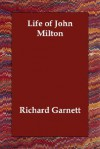 Life of John Milton - Richard Garnett