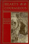 Hearts Courageous - Hallie Erminie Rives, A.B. Wenzell