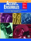 Accent on Ensembles, Bk 1: E-Flat Alto Sax, Baritone Sax - John O'Reilly, Mark Williams