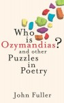 Who Is Ozymandias?: And Other Puzzles in Poetry - John Fuller