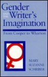 Gender and the Writer's Imagination: From Cooper to Wharton - Mary Suzanne Schriber