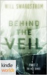 Silo Saga: Behind The Veil (Kindle Worlds Short Story) (The Veil Series) - Will Swardstrom