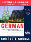 German Complete Course: Basic-Intermediate, Compact Disc Edition (LL(R) Complete Basic Courses) - Living Language