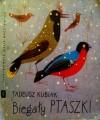 Biegały ptaszki - Tadeusz Kubiak