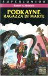 Podkayne, ragazza di Marte - Robert A. Heinlein, Francesca Lazzarato