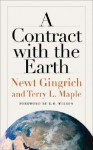 A Contract with the Earth - Newt Gingrich, Terry L. Maple