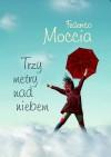 Trzy metry nad niebem - Federico Moccia