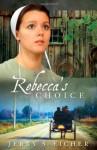 Rebecca's Choice - Jerry S. Eicher