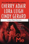 Rescue Me (Includes: T-FLAC, #12; Tempting SEALs, #6) - Cherry Adair, Lora Leigh, Cindy Gerard