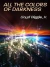 All the Colors of Darkness (Jan Darken Trilogy) - Lloyd Biggle Jr.