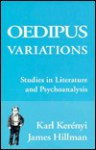 Oedipus Variations - Karl Kerényi, James Hillman