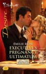 Executive's Pregnancy Ultimatum - Emilie Rose