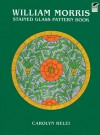 William Morris Stained Glass Pattern Book - Carolyn Relei