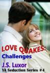 Love Quakes: Challenges (4) (YA Seduction Series) - J.S. Luxor