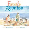 Family Reunion - Mary Quattlebaum, Andrea Shine