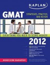 Kaplan GMAT 2012: Strategies, Practice, and Review - Kaplan Inc., Kaplan Inc.