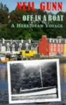 Off in a Boat: A Hebridean Voyage - Neil M. Gunn