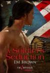 A Soldier's Seduction - Em Brown