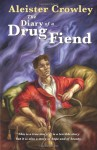 The Diary of a Drug Fiend - Aleister Crowley