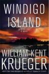 Windigo Island: A Novel (Cork O'Connor Mystery Series) - William Kent Krueger