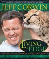 Living on the Edge: Amazing Relationships in the Natural World - Jeff Corwin