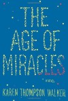 The Age of Miracles: A Novel (Edition First Edition) by Thompson Walker, Karen [Hardcover(2012£©]