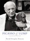 Picasso & Lump: A Dachshund's Odyssey - David Douglas Duncan, Paloma Picasso Thevenet