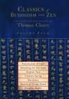 Classics of Buddhism and Zen, Volume 4: The Collected Translations of Thomas Cleary - Thomas Cleary