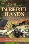 In Rebel Hands: The True Story of How God Spoke to a Group of Kidnapped Missionaries in the Jungles of Mozambique - Trish Perkins