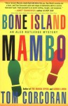 Bone Island Mambo (Alex Rutledge Series #3) - Tom Corcoran