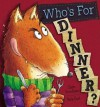 Who's for Dinner? - Claire Freedman, Nick East