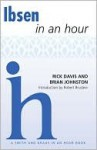 Ibsen In An Hour (Playwrights In An Hour) - Rick Davis, Brian Johnston, Robert Brustein