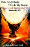 This Is My Body, This Is My Blood: Miracles of the Eucharist, Book II - Bob Lord, Penny Lord